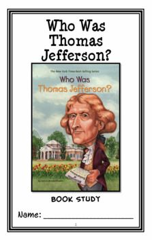 Who Was Thomas Jefferson? (Fradin) Book Study / Comprehension (29 pages) * Follows Common Core Standards *  This 29-page booklet-style Book Study is designed to follow students throughout the entire book.  The questions are based on reading comprehension, strategies and skills. The book study is designed to be enjoyable and keep the students engaged.