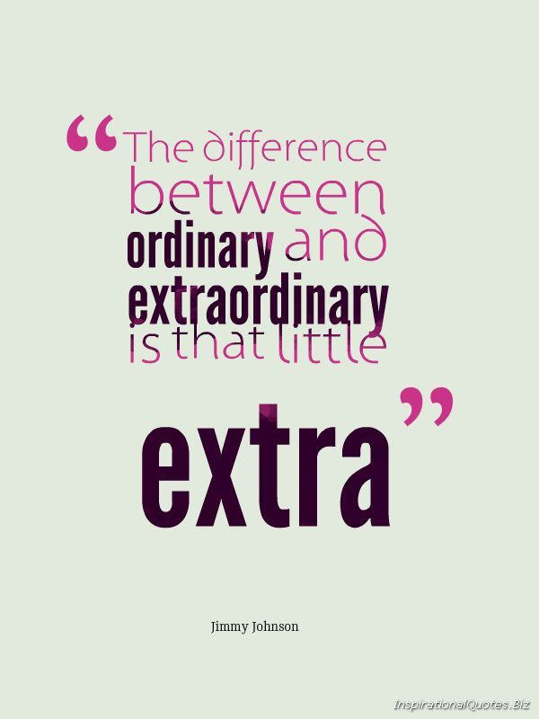 """The difference between ordinary and extraordinary is that little extra."" Inspirational Quote by Jimmy Johnson"