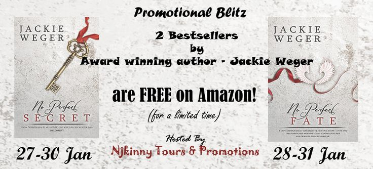 #PromoBlitz Get Two bestsellers by the award winning author, Jackie Weger for FREE from Amazon for a limited time! :) http://njkinnytoursandpromotions.blogspot.in/2015/01/promo-blitz-no-perfect-secret-and-no.html **No Perfect Secret by Jackie Weger {27-30 Jan} Amazon: http://amzn.to/1JN3fik Amazon IN: http://bit.ly/15BMwBu **No Perfect Fate by Jackie Weger {28-31 Jan} Amazon: http://amzn.to/1CrutdW Amazon IN: http://bit.ly/1z113ki  #eNovAaW #Romance #Recommended #IndieLover #LoveThisAuthor