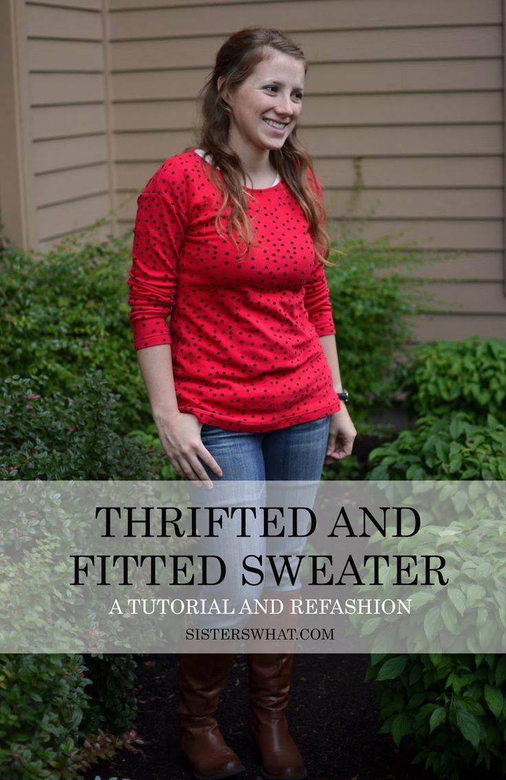 Thrifted and Fitted Sweater [Tutorial]   Sisters, What!