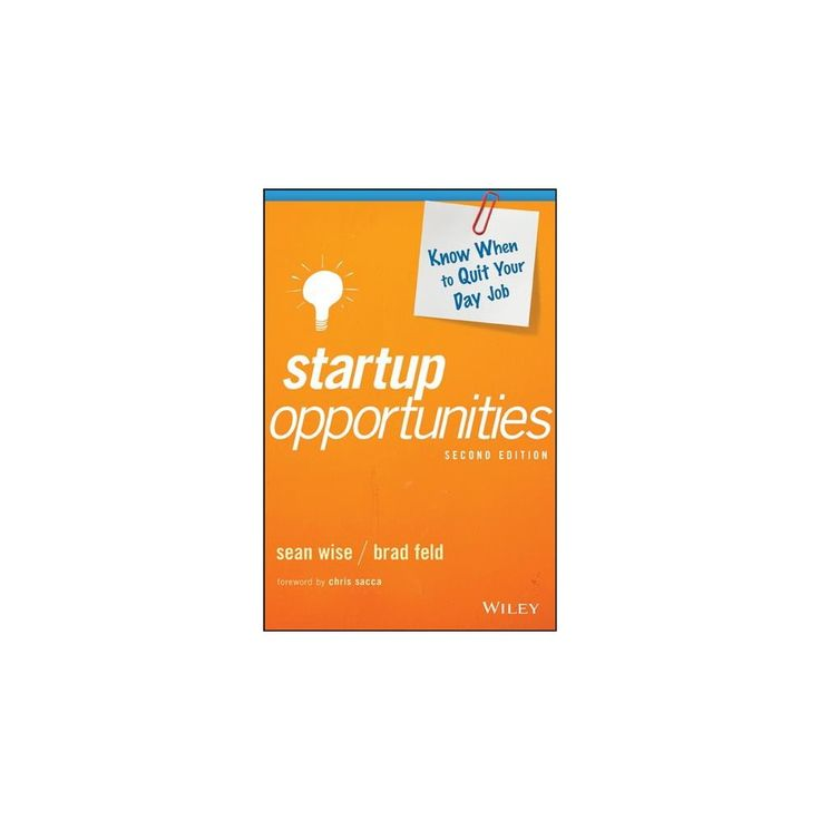 Startup Opportunities : Know When to Quit Your Day Job (Hardcover) (Brad Feld & Sean Wise)