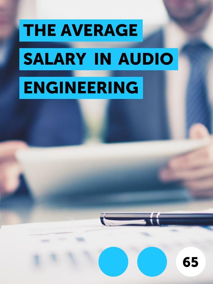 The Average Salary In Audio Engineering In 2020 Phd Student Single Mom Help Masters In Business Administration