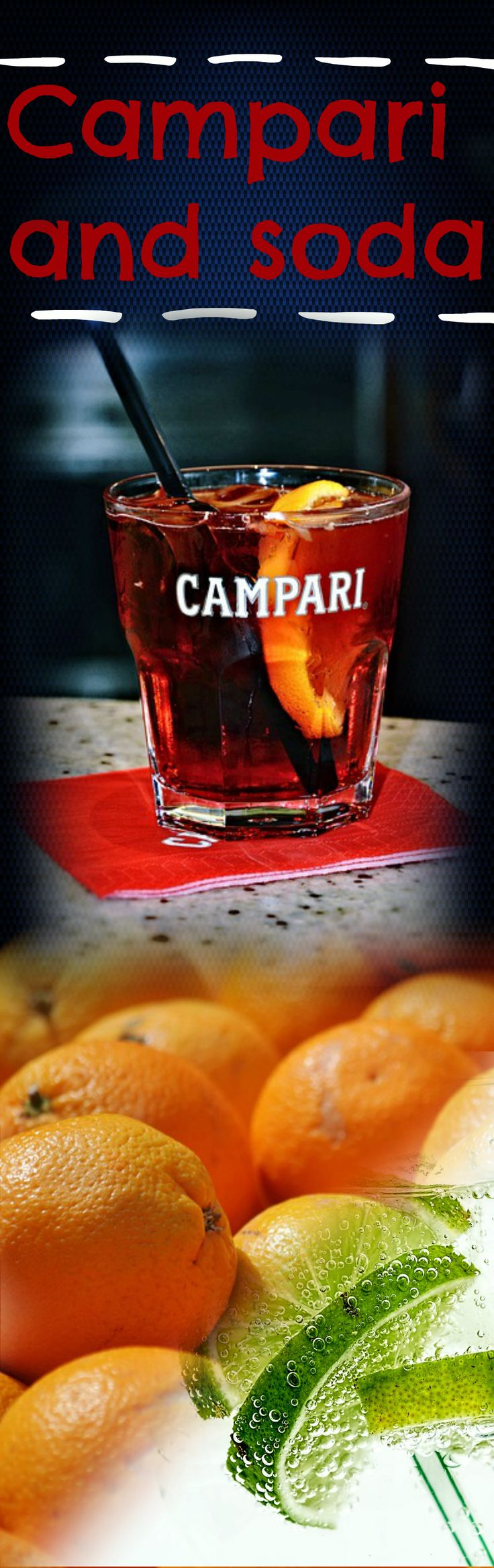Campari and soda Bitter encouragement in every sweltering heat.