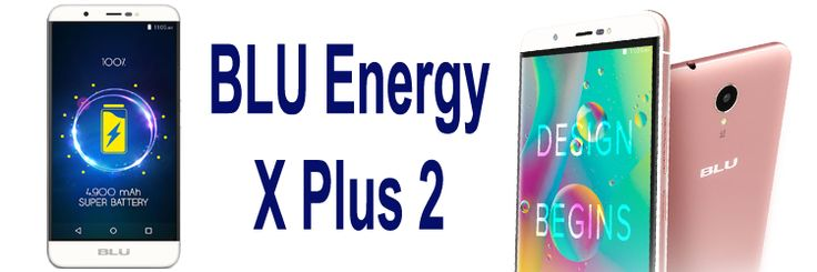 BLU launched new phone is Energy X Plus 2. The Energy X Plus 2 comes with 5.5 inches IPS display with regulation 720 x 1280 pix and 267 ppi. The handset runs on Android v6.0 Marshmallow operating s…