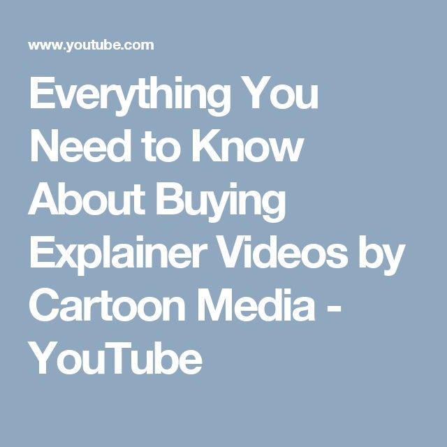 Everything You Need to Know About Buying Explainer Videos by Cartoon Media - YouTube