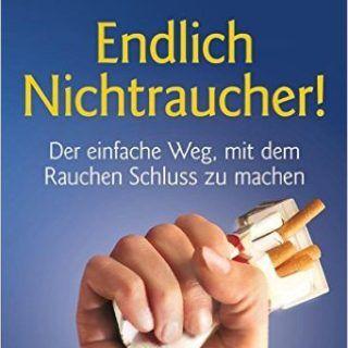 Endlich Nichtraucher! Der einfache Weg, mit dem Rauchen Schluss zu machen - Allen Carr