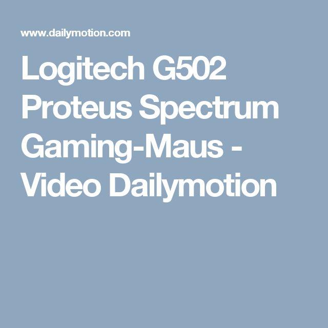 Logitech G502 Proteus Spectrum Gaming-Maus - Video Dailymotion