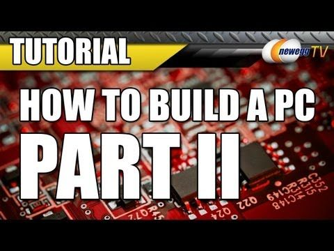 ▶ Newegg TV: How To Build a Computer - Part 2 - The Build - YouTube