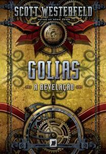 Lançamento Livro Golias – Scott Westefeld – Trilogia Leviatã