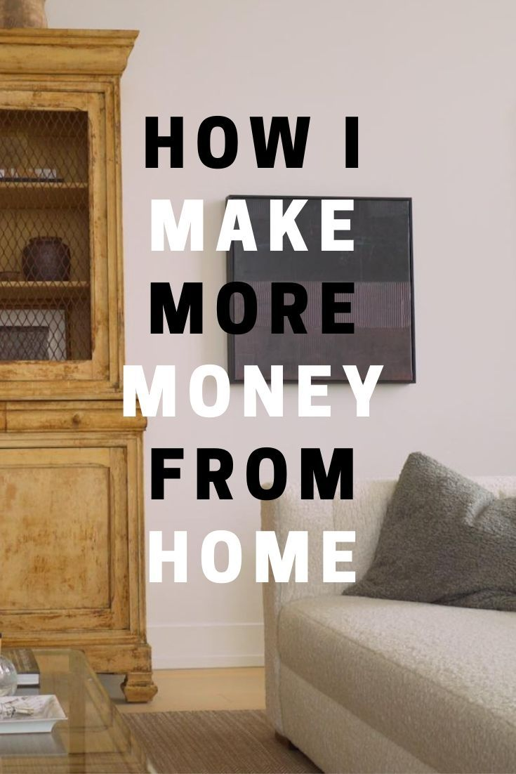 How I Make More Money From Home