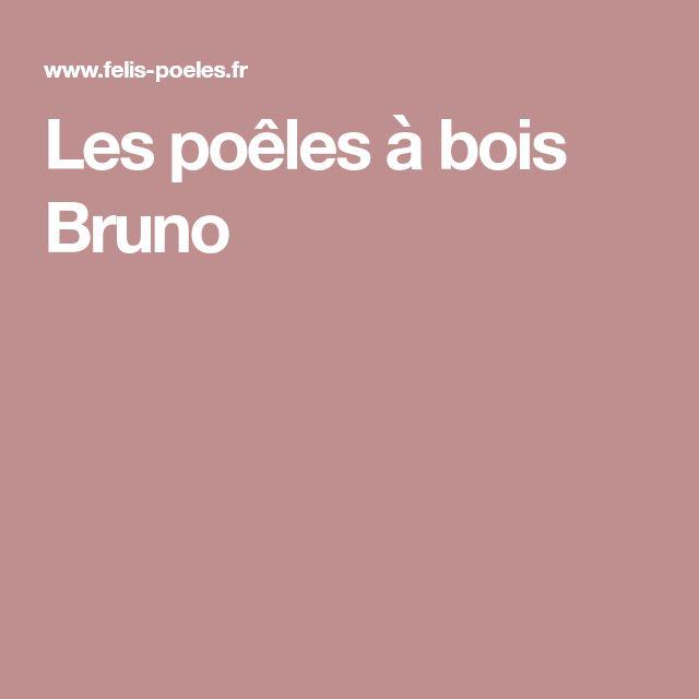 Les poêles à bois Bruno