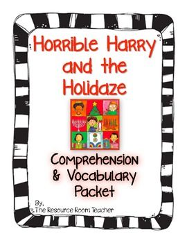 Horrible Harry and the Holidaze Comprehension & Vocab Packet by The Resource Room Teacher