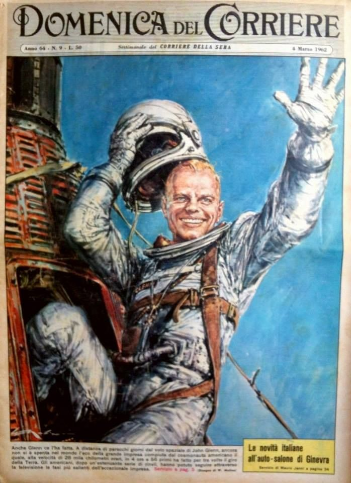"March 1962 - On 20th February 1962, U.S. astronaut John Glenn is launched into orbit on Mercury-Atlas 6 spacecraft. The Space Age in ""La Domenica del Corriere"" (Italy 1950's-60's) Art by Walter Molino La Domenica del Corriere (The Sunday of the Corriere) was a weekly newsmagazine whose first issue was published on 8th January 1899. Its name was after the eminent Milan newspaper Corriere della Sera."