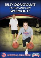 AAU Basketball Skills Series: Billy Donovan's Father and Son Workout - with Billy Donovan, University of Florida Head Coach; 2007 & 2006 NCAA Champions; 2014 SEC Champions;  2014 SEC Coach of the Year - 3x SEC Coach of the Year; One of only two people ever to serve as head coach, assistant coach, and player in a Final Four