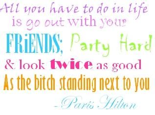 Not even gonna lie. Paris Hilton is one of my idols.