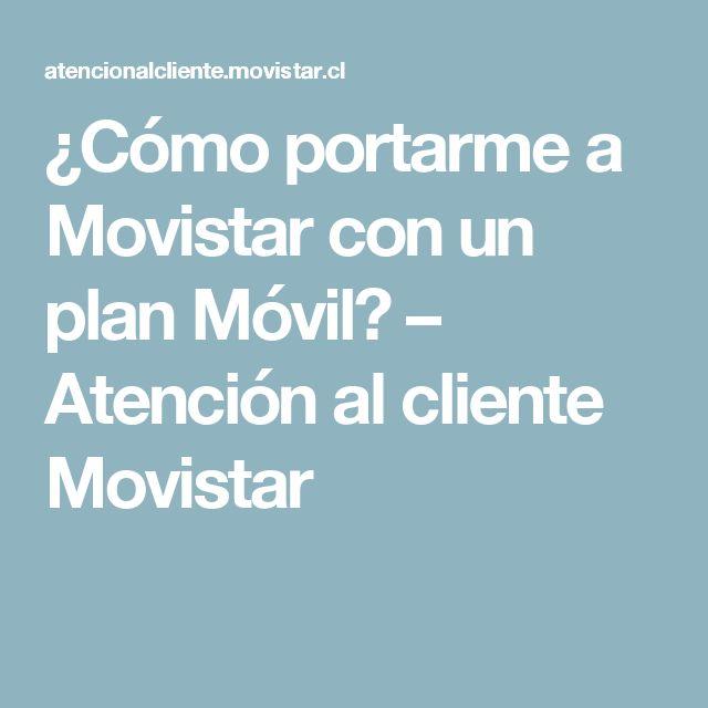 ¿Cómo portarme a Movistar con un plan Móvil? – Atención al cliente Movistar