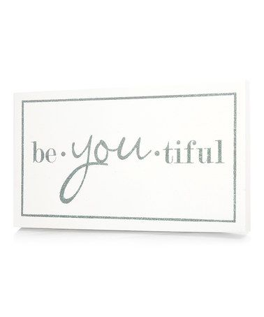 Take a look at this White Be.You.Tiful Wall Art by Twelve Timbers on #zulily today! // love this in so many ways!!!