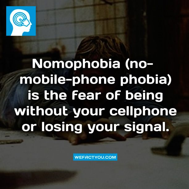 Nomophobia (no-mobile-phone phobia) is the fear of being without your cellphone or losing your signal. Fact.