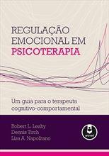 Regulação Emocional em Psicoterapia  - Um Guia para o Terapeuta