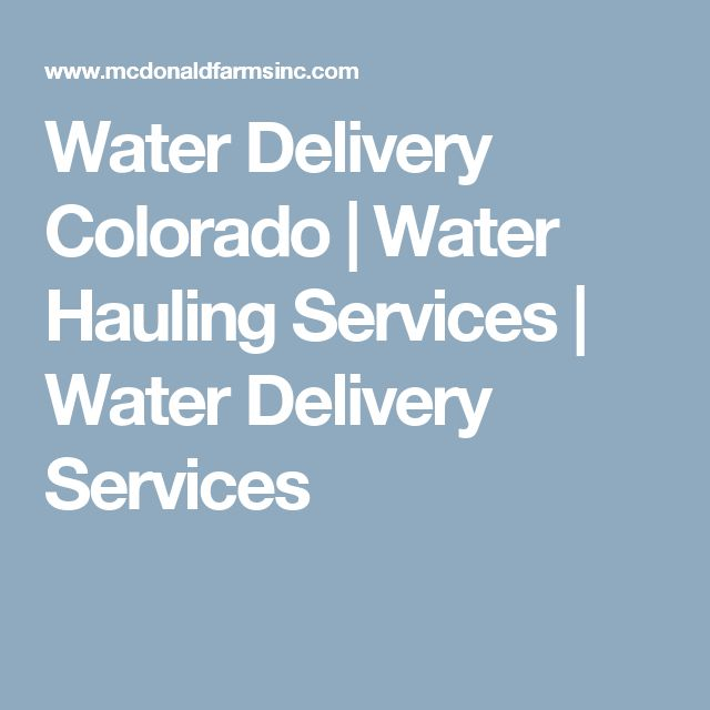Water Delivery Colorado | Water Hauling Services | Water Delivery Services