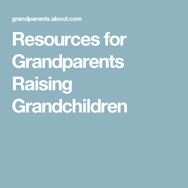 Resources for Grandparents Raising Grandchildren