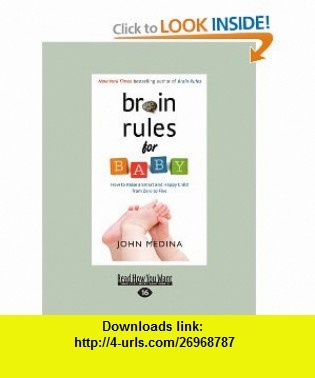 Brain Rules For Baby How to Raise a Smart and Happy Child from Zero to Five (9781458722713) John Medina , ISBN-10: 1458722716  , ISBN-13: 978-1458722713 ,  , tutorials , pdf , ebook , torrent , downloads , rapidshare , filesonic , hotfile , megaupload , fileserve