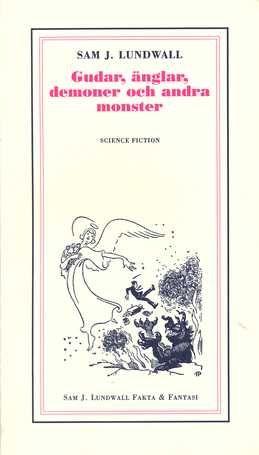 Gudar, änglar, demoner och andra monster, Sam J. Lundwall