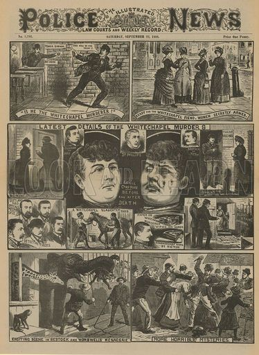 Jack the Ripper: Details of the Whitechapel Murders; from Police News, 22 September 1888.