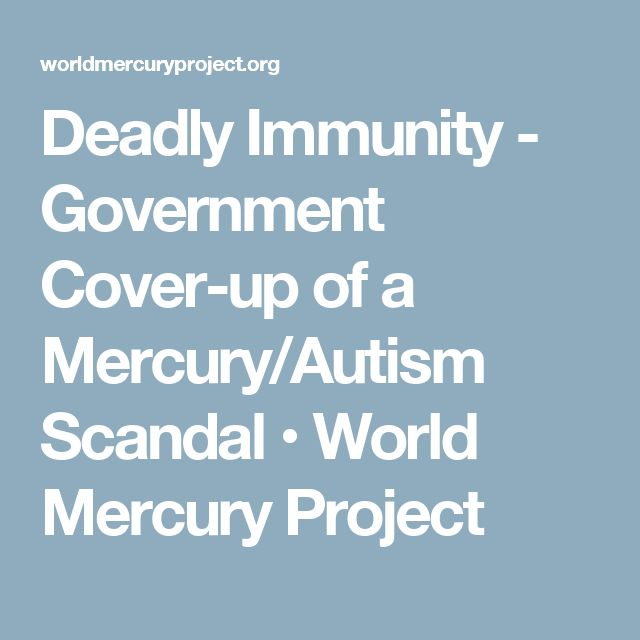 Deadly Immunity - Government Cover-up of a Mercury/Autism Scandal • World Mercury Project