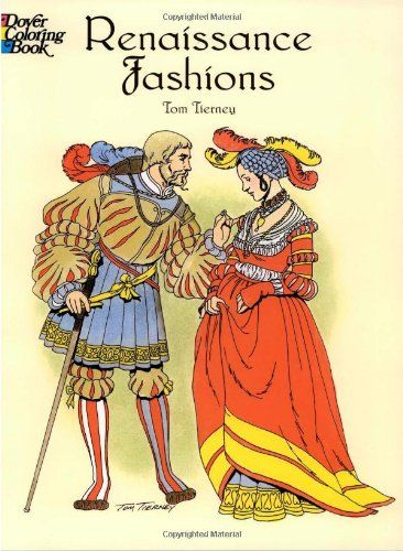 Renaissance Fashions (Dover Fashion Coloring Book): Tom Tierney: 9780486410388: AmazonSmile: Books