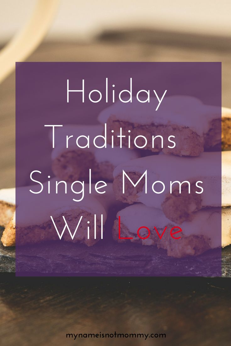 Holiday Traditions Single Moms Will Love -mynameisnotmommy