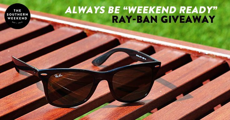 "The Southern Weekend wants to make sure you're always ""weekend ready"" with a pair of classic Ray-Ban Wayfarers. Enter their sweepstakes today!"