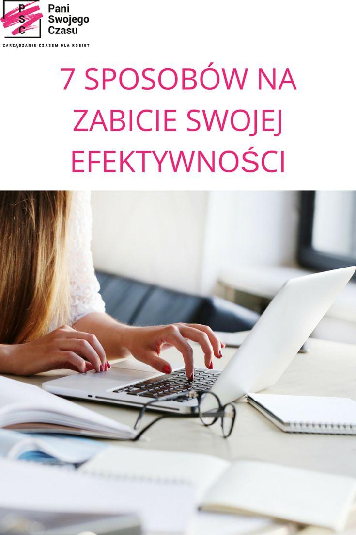 7 SPOSOBÓW NA ZABICIE SWOJEJ EFEKTYWNOŚCI  http://www.paniswojegoczasu.pl/kobieta-zorganizowana/7-sposobow-zabicie-swojej-produktywnosci/ #blogpsc #kobietazorganizowana #zostanpaniaswojegoczasu #productivity #rozpraszacze #prokrastynacja #kobietazapracowana #pomyśleotymjutro #planowanie #womeninbusiness