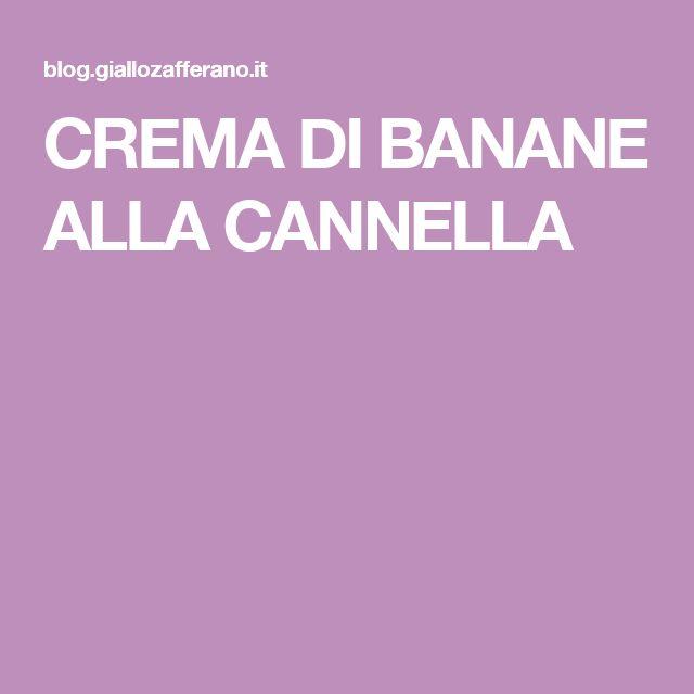 CREMA DI  BANANE  ALLA CANNELLA