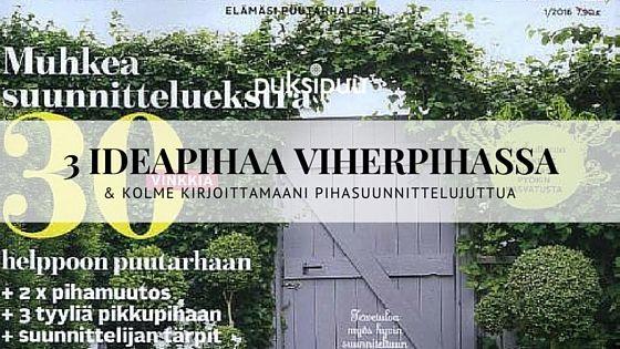 3 suunnittelujuttua ja mm. 3 tyyliä pienelle pihalle Viherpihassa. Nyt lehtipisteissä! http://www.puksipuu.com/loydat-3-juttuani-ja-ideapihaa-viherpiha-lehdesta/