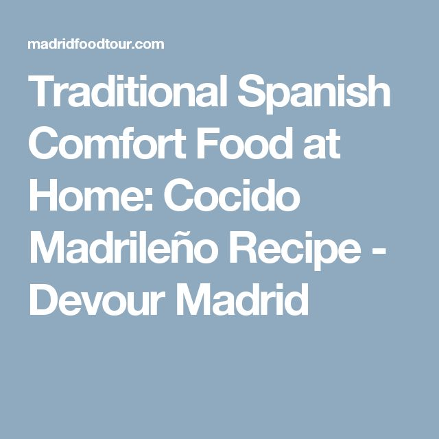 Traditional Spanish Comfort Food at Home: Cocido Madrileño Recipe - Devour Madrid