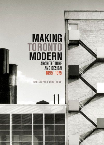 Making Toronto Modern | McGill-Queen's University Press  The book profiles major public buildings, university commissions, commercial buildings, and a range of residential architecture - from the homes of the city's richest businessmen in the early twentieth century to modernist works such as the Betel, Horne, and Fraser residences sixty years later.