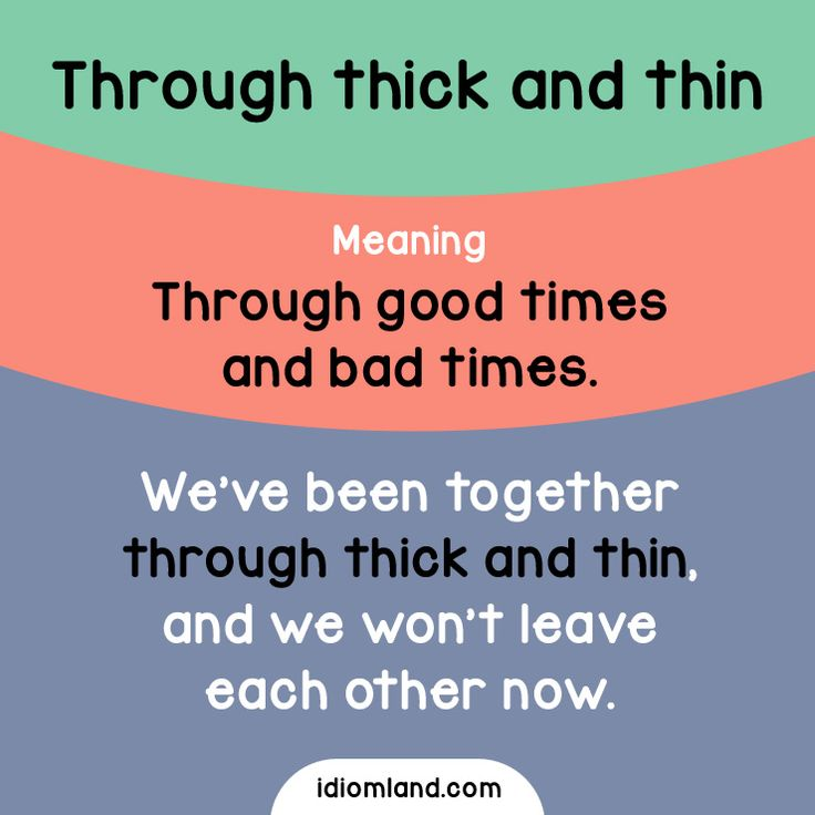 idiom of the day  through thick and thin  meaning  through