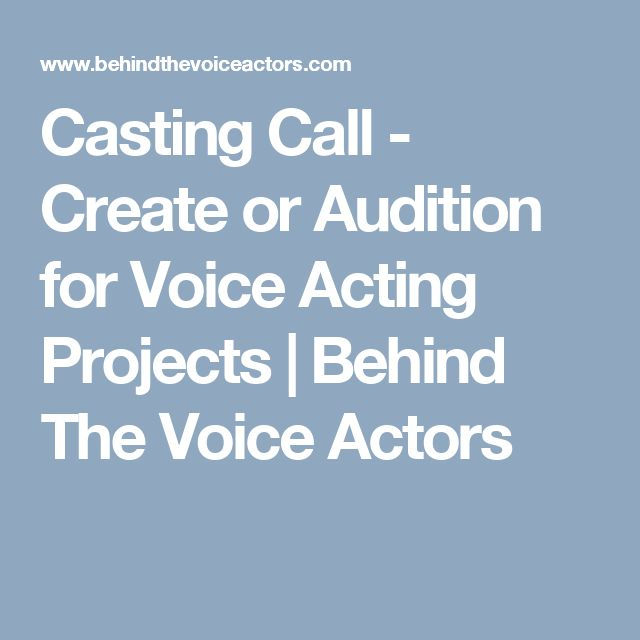Casting Call - Create or Audition for Voice Acting Projects | Behind The Voice Actors