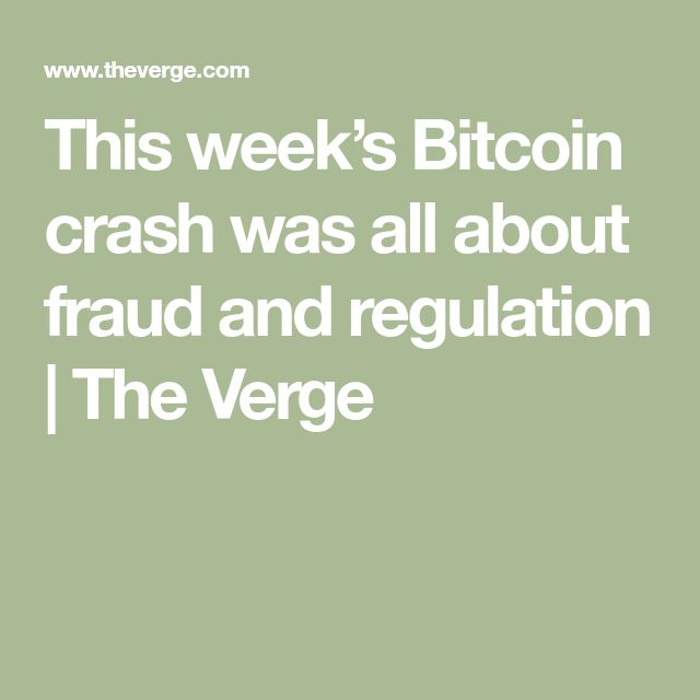This week's Bitcoin crash was all about fraud and regulation | The Verge