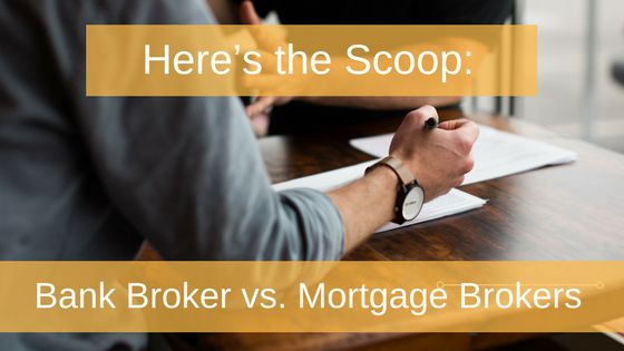 Here's the Scoop: Bank Broker vs. Mortgage Brokers | GLM Mortgage Group