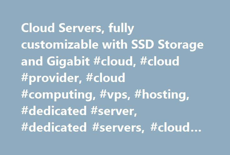 Cloud Servers, fully customizable with SSD Storage and Gigabit #cloud, #cloud #provider, #cloud #computing, #vps, #hosting, #dedicated #server, #dedicated #servers, #cloud #server, #cloud #servers, #iaas http://fresno.remmont.com/cloud-servers-fully-customizable-with-ssd-storage-and-gigabit-cloud-cloud-provider-cloud-computing-vps-hosting-dedicated-server-dedicated-servers-cloud-server-cloud-servers-i/  # Cloud Hosting Hypervisor Hardware Dual Intel Xeon E5-2600 v2 Redundant A+B power feeds…