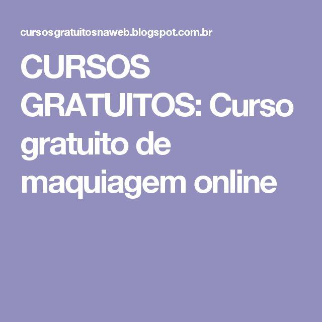 CURSOS    GRATUITOS: Curso gratuito de maquiagem online