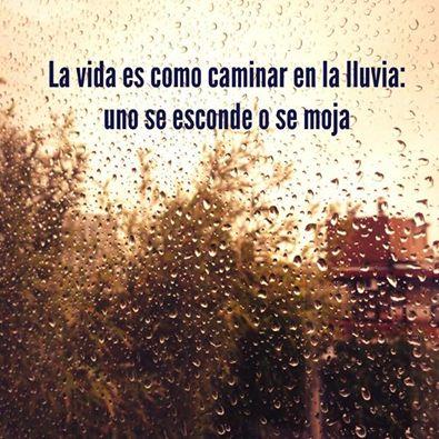 La vida es como caminar en la lluvia