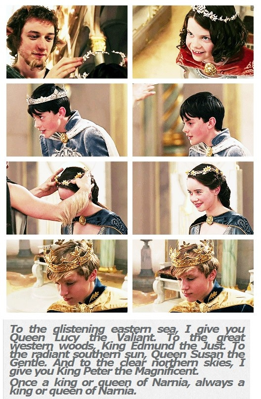 "One of my favorite lines in the entire series is ""once a king or queen of Narnia, always a king or queen of Narnia"""