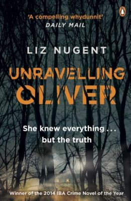 Unravelling Oliver by Liz Nugent. Everyone believes Oliver & Alice are happily married…until Oliver beat her into a coma. Brilliant book #BookReview