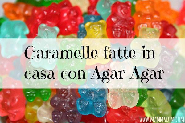 Mammarum: Caramelle fatte in casa con Agar Agar