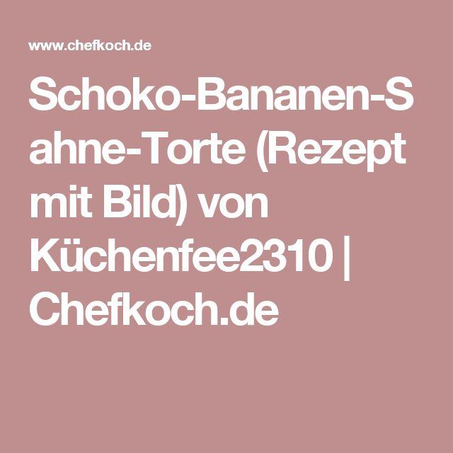 Schoko-Bananen-Sahne-Torte (Rezept mit Bild) von Küchenfee2310 | Chefkoch.de