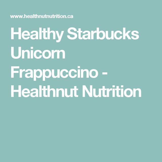 Healthy Starbucks Unicorn Frappuccino - Healthnut Nutrition