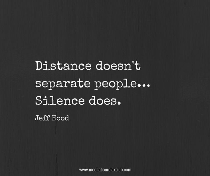 Distance doesn't separate people... Silence does.  More quotes at www.meditationrelaxclub.com